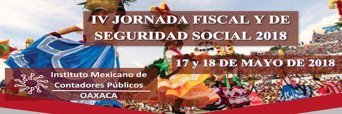 IV Jornada Fiscal y de Seguridad Social 2018, 17 y 18 de mayo, Oaxaca