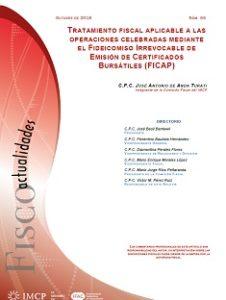 Fiscoactualidades 2018-66 Tratamiento Fiscal Aplicable a Las Operaciones Celebradas Mediante el Fideicomiso Irrevocable de Emisión de Certificados Bursátiles (FICAP)540005400