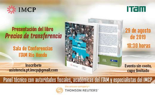 """Presentación del libro """"Precios de Transferencia"""" Sala de Conferencias ITAM ¡Inscríbete! Evento sin costo, cupo limitado*"""