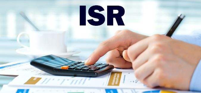 ISR: qué es, cuándo aplica y cómo se calcula