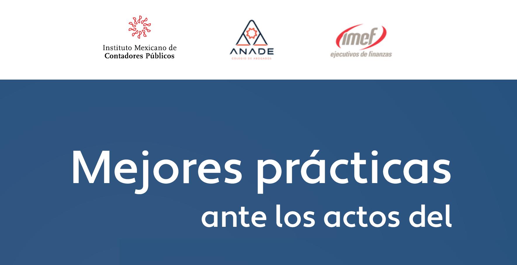 Comunicado No.: 35/2019-2020 IMCP ANADE IMEF. Guía de Mejores prácticas ante los actos del Servicio de Administración Tributaria.