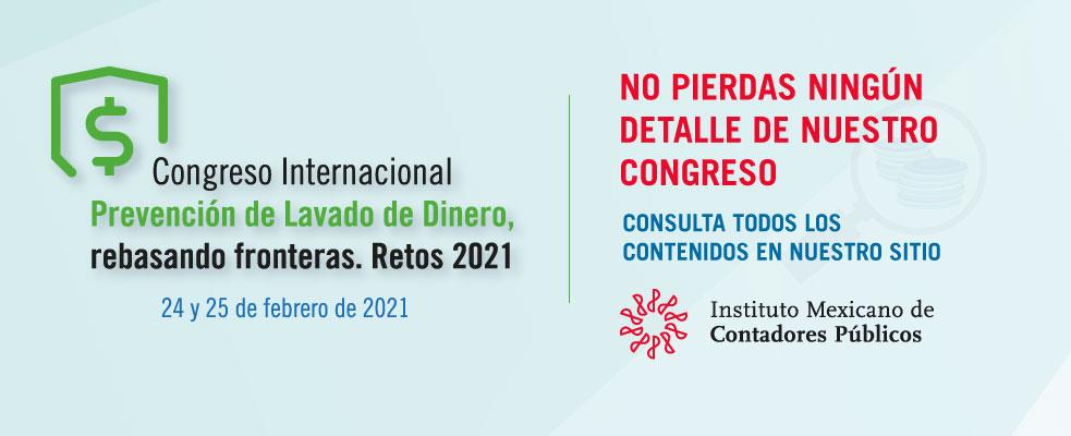 Congreso Internacional Prevención de Lavado de Dinero, rebasando fronteras. Retos 2021